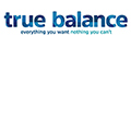 True Balance | Everything you want nothing you can't